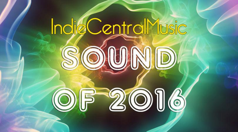 IndieCentralMusic Sound Of 2016